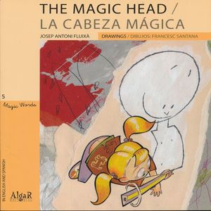 MAGIC HEAD, THE / LA CABEZA MAGICA (EDICION BILIGUE)