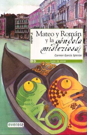 MATEO Y ROMAN Y LA GONDOLA MISTERIOSA / 3 ED.