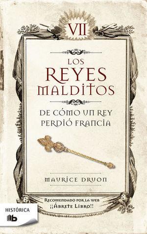 REYES MALDITOS VII, LOS. DE COMO UN REY PERDIO FRANCIA