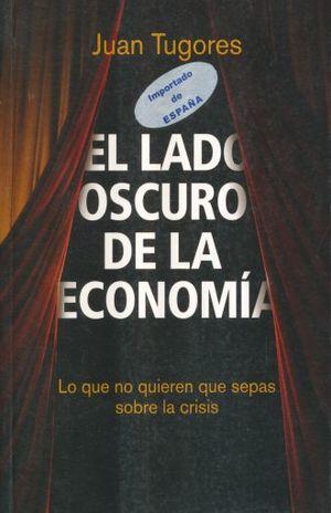 LADO OSCURO DE LA ECONOMIA, EL