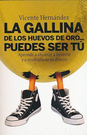 GALLINA DE LOS HUEVOS DE ORO PUEDES SER TU, LA