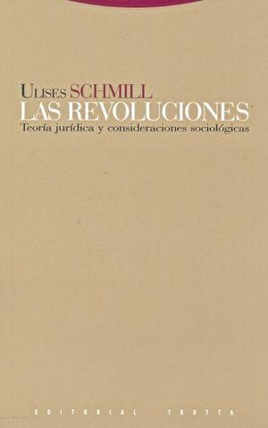 REVOLUCIONES, LAS. TEORIA JURIDICA Y CONSIDERACIONES SOCIOLOGICAS