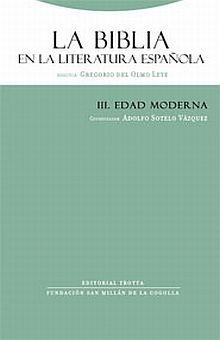 BIBLIA EN LA LITERATURA ESPAÑOLA, LA / VOL. III EDAD MODERNA / PD.