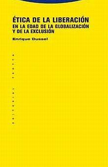 ETICA DE LA LIBERACION EN LA EDAD DE LA GLOBALIZACION Y DE LA EXCLUSION / 6 ED.