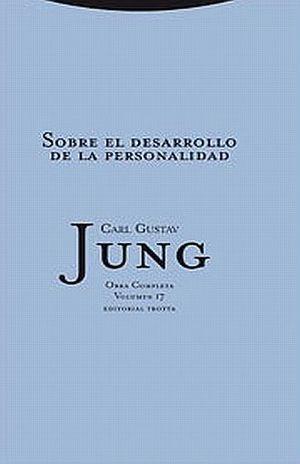 SOBRE EL DESARROLLO DE LA PERSONALIDAD / JUNG OBRA COMPLETA / VOL. 17