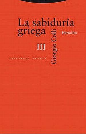 SABIDURIA GRIEGA, LA / VOL. III. HERACLITO