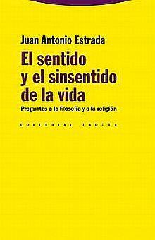 SENTIDO Y EL SINSENTIDO DE LA VIDA, EL