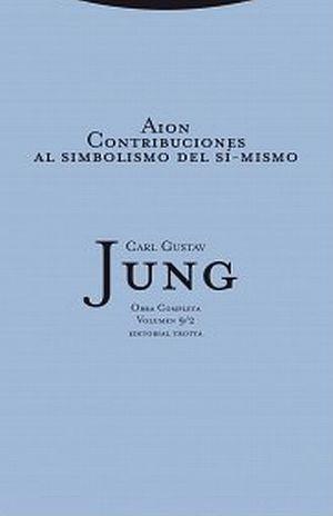 AION. CONTRIBUCIONES AL SIMBOLISMO DEL SI MISMO / JUNG OBRA COMPLETA / VOL. 9 / 2