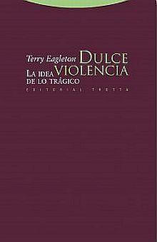 DULCE VIOLENCIA. LA IDEA DE LO TRAGICO
