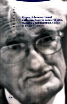 ISRAEL O ATENAS. ENSAYOS SOBRE RELIGION TEOLOGIA Y RACIONALIDAD