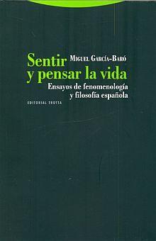 SENTIR Y PENSAR LA VIDA. ENSAYOS DE FENOMENOLOGIA Y LA FILOSOFIA ESPAÑOLA