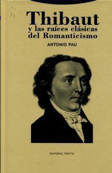 THIBAUT Y LAS RAICES CLASICAS DEL ROMANTICISMO / PD