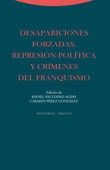 DESAPARICIONES FORZADAS REPRESION POLITICA Y CRIMENES DEL FRANQUISMO