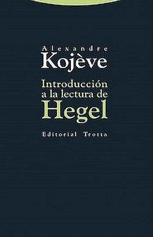 INTRODUCCION A LA LECTURA DE HEGEL
