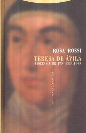 TERESA DE AVILA. BIOGRAFIA DE UNA ESCRITORA / PD.