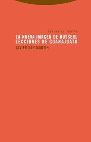 NUEVA IMAGEN DE HUSSERL, LA. LECCIONES DE GUANAJUATO
