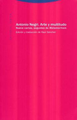 ARTE Y MULTITUDO. NUEVE CARTAS SEGUIDAS DE METAMORFOSIS / 2 ED.