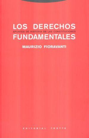 DERECHOS FUNDAMENTALES, LOS. APUNTES DE HISTORIA DE LAS CONSTITUCIONES / 7 ED.