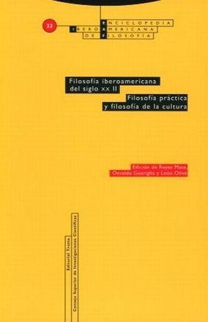 FILOSOFIA IBERO AMERICANA DEL SIGLO XX II 33 2. FILOSOFIA PRACTICA Y FILOSOFIA DE LA CULTURA