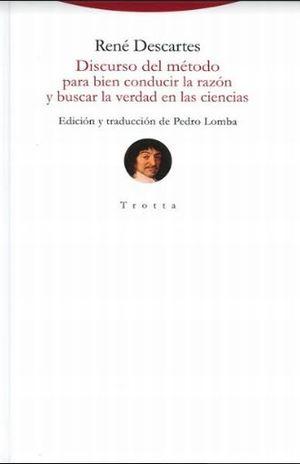 DISCURSO DEL METODO PARA BIEN CONDUCIR LA RAZON Y BUSCAR LA VERDAD EN LAS CIENCIAS / PD.