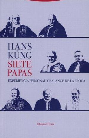 SIETE PAPAS. EXPERIENCIA PERSONAL Y BALANCE DE LA EPOCA
