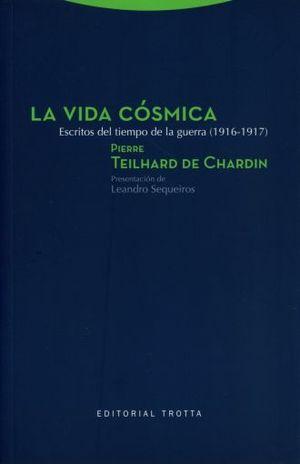 VIDA COSMICA, LA. ESCRITOS DEL TIEMPO DE LA GUERRA (1916-1917)