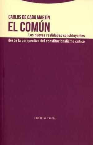 COMUN, EL. LAS NUEVAS REALIDADES CONSTITUYENTES DESDE LA PERSPECTIVA DEL CONSTITUCIONALISMO CRITICO