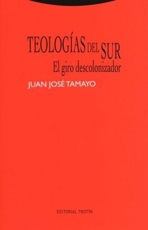 TEOLOGIAS DEL SUR. EL GIRO DESCOLONIZADOR