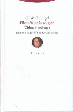 FILOSOFIA DE LA RELIGION. ULTIMAS LECCIONES
