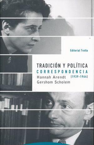 TRADICION Y POLITICA. CORRESPONDENCIA 1939 - 1964