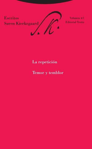 ESCRITOS / SOREN KIERKEGAARD / VOL. 4 / 1. LA REPETICION / TEMOR Y TEMBLOR