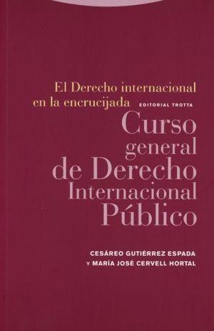 DERECHO INTERNACIONAL EN LA ENCRUCIJADA, EL. CURSO GENERAL DE DERECHO INTERNACIONAL PUBLICO