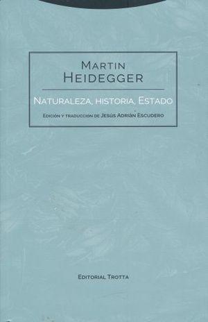 MARTIN HEIDEGGER NATURALEZA HISTORIA Y ESTADO
