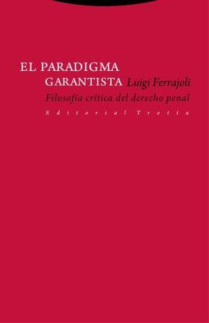 PARADIGMA GARANTISTA, EL. FILOSOFIA CRITICA DEL DERECHO PENAL