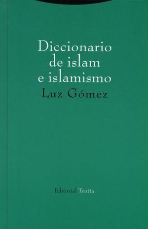 DICCIONARIO DEL ISLAM E ISLAMISMO / PD.