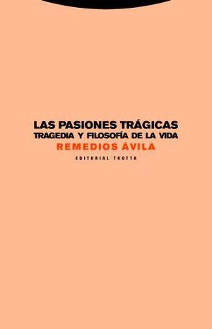 PASIONES TRAGICAS, LAS. TRAGEDIA Y FILOSOFIA DE LA VIDA