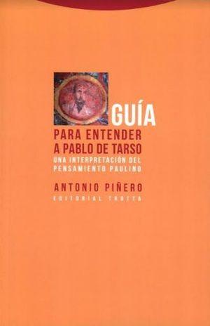 GUIA PARA ENTENDER A PABLO DE TARSO. UNA INTERPRETACION DEL PENSAMIENTO PAULINO / 2 ED.