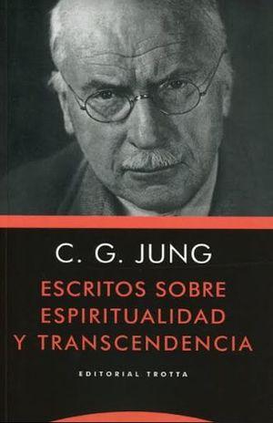 ESCRITOS SOBRE ESPIRITUALIDAD Y TRANSCENDENCIA / 2 ED.