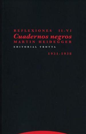 CUADERNOS NEGROS. REFLEXIONES II-VI. 1931-1938 / 2 ED.