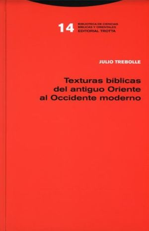 TEXTURAS BIBLICAS DEL ANTIGUO ORIENTE AL OCCIDENTE MODERNO / PD.
