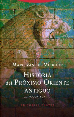 Historia del próximo oriente antiguo. CA. 3000-323 A.E.C. / pd.