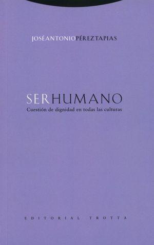 Ser humano. Cuestión de dignidad en todas las culturas