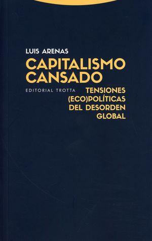 Capitalismo cansado. Tensiones (eco) políticas del desorden global