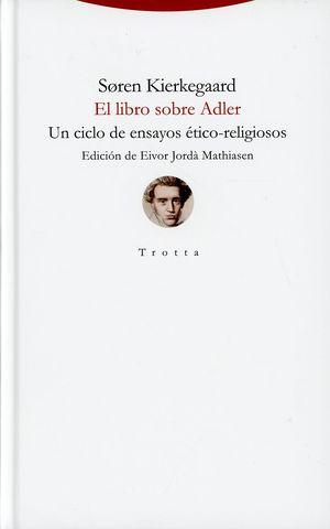 El libro sobre Adler. Un ciclo de ensayos ético-religiosos / pd.