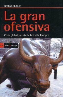GRAN OFENSIVA, LA. CRISIS GLOBAL Y CRISIS DE LA UNION EUROPEA