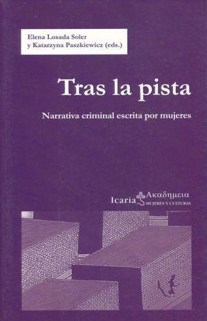 TRAS LA PISTA. NARRATIVA CRIMINAL ESCRITA POR MUJERES