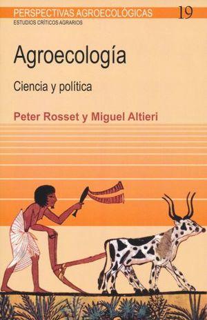 AGROECOLOGIA. CIENCIA Y POLITICA