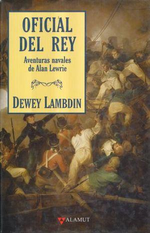 OFICIAL DEL REY. AVENTURAS NAVALES DE ALAN LEWRIE / PD.