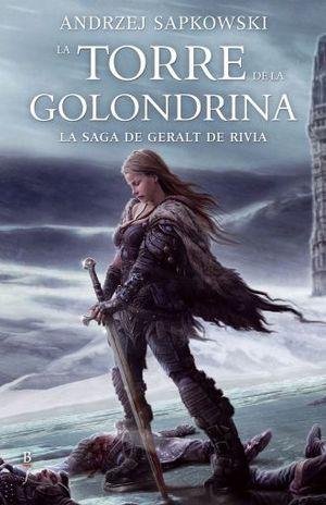 La torre de la golondrina / La saga de Geralt de Rivia / vol. 6