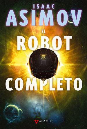 El robot completo. Saga de los robots 1 / pd. / 3 ed.